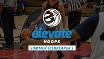 Elevate Hoops Summer Icebreaker I