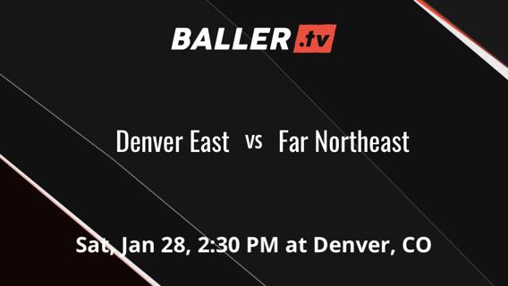 Denver East vs Far Northeast