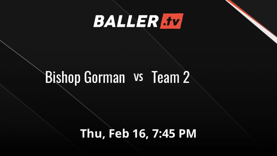 Bishop Gorman vs Team 2