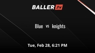Blue vs knights