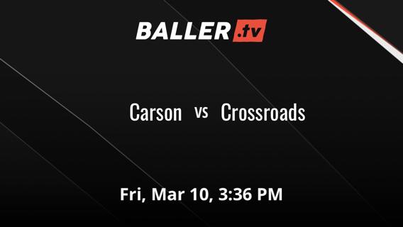 Carson vs Crossroads