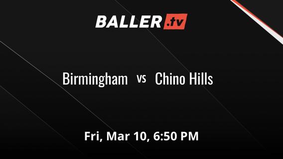 Birmingham vs Chino Hills