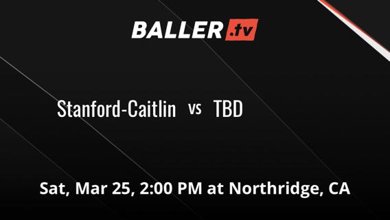 Stanford-Caitlin vs TBD