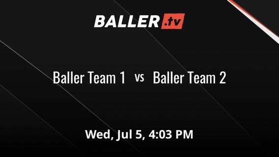 Baller Team 1 vs Baller Team 2