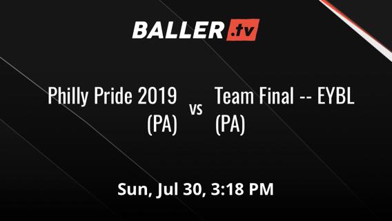 Philly Pride 2019 (PA) vs Team Final -- EYBL (PA)