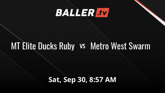 MT Elite Ducks Ruby vs Metro West Swarm