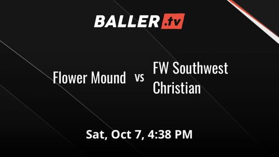 Flower Mound gets the victory over FW Southwest Christian , 55-43