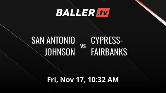 SAN ANTONIO JOHNSON vs CYPRESS-FAIRBANKS