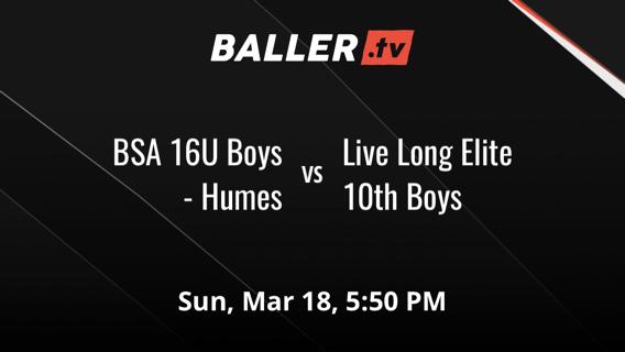 BSA 16U Boys - Humes vs Live Long Elite 10th Boys
