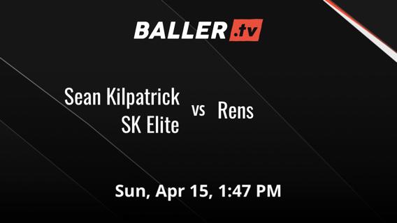 Sean Kilpatrick SK Elite vs Rens
