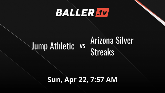 Jump Athletic  vs Arizona Silver Streaks