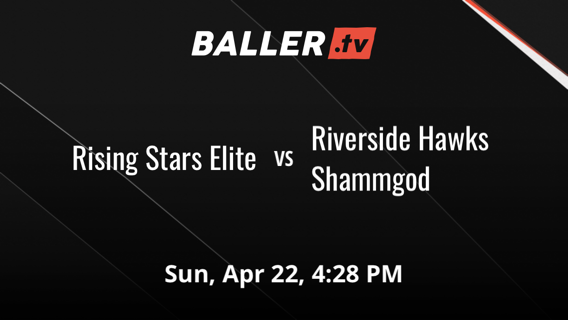 Rising Stars Elite vs Riverside Hawks Shammgod