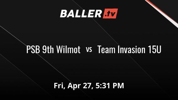 PSB 9th Wilmot vs Team Invasion 15U