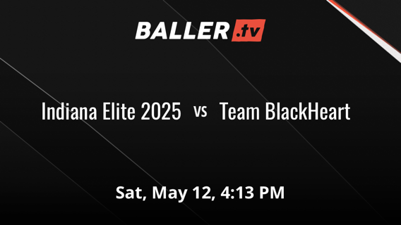 Indiana Elite 2025 vs Team BlackHeart