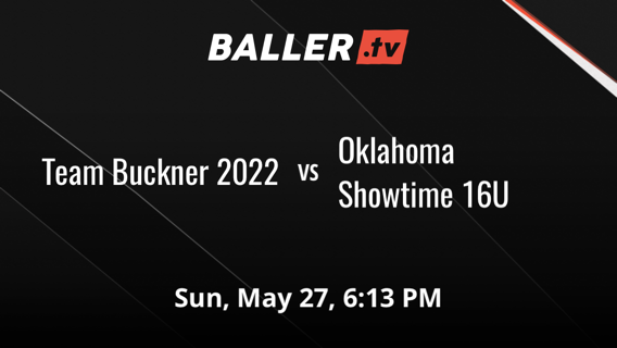 Team Buckner 2022 vs Oklahoma Showtime 16U