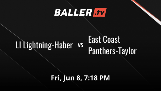 LI Lightning-Haber vs East Coast Panthers-Taylor