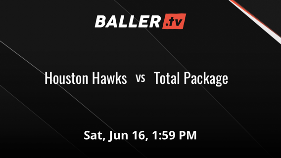 Houston Hawks vs Total Package