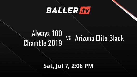 Always 100 Chamble 2019 vs Arizona Elite Black