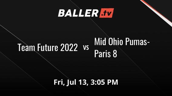 Team Future 2022 vs Mid Ohio Pumas- Paris 8