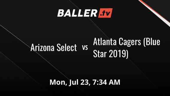 Arizona Select vs Atlanta Cagers (Blue Star 2019)