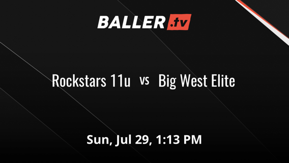 Rockstars 11u vs Big West Elite
