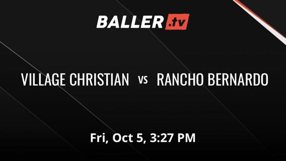 VILLAGE CHRISTIAN vs RANCHO BERNARDO