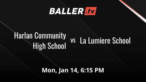 Harlan Community High School vs La Lumiere School