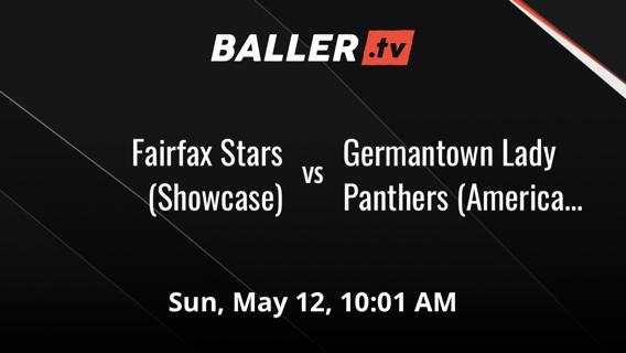 Fairfax Stars (Showcase) vs Germantown Lady Panthers (American 2023)