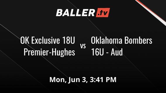 OK Exclusive 18U Premier-Hughes vs Oklahoma Bombers 16U - Aud