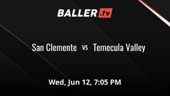 San Clemente vs Temecula Valley