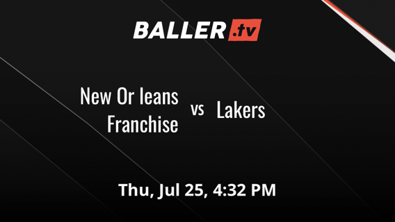New Or leans Franchise vs Lakers